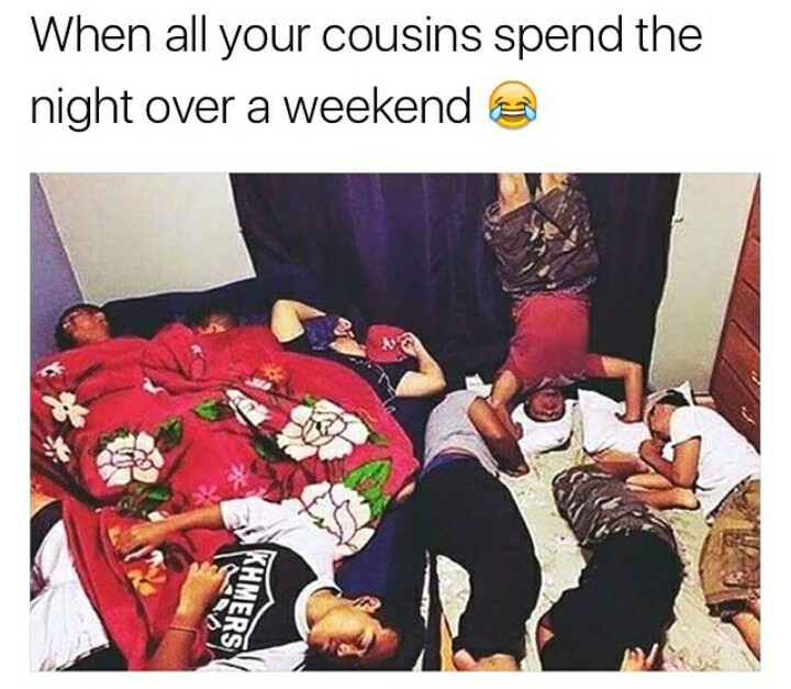 Who has a cousin ?