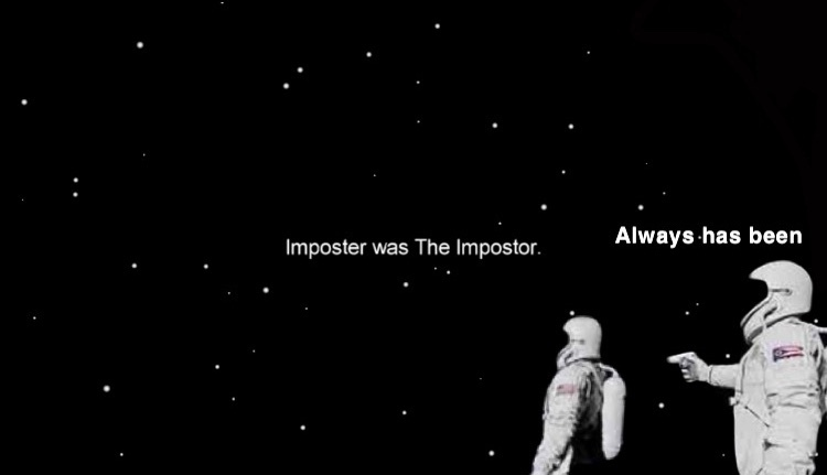 the imposter is among us? - Meme by mrmatman :) Memedroid