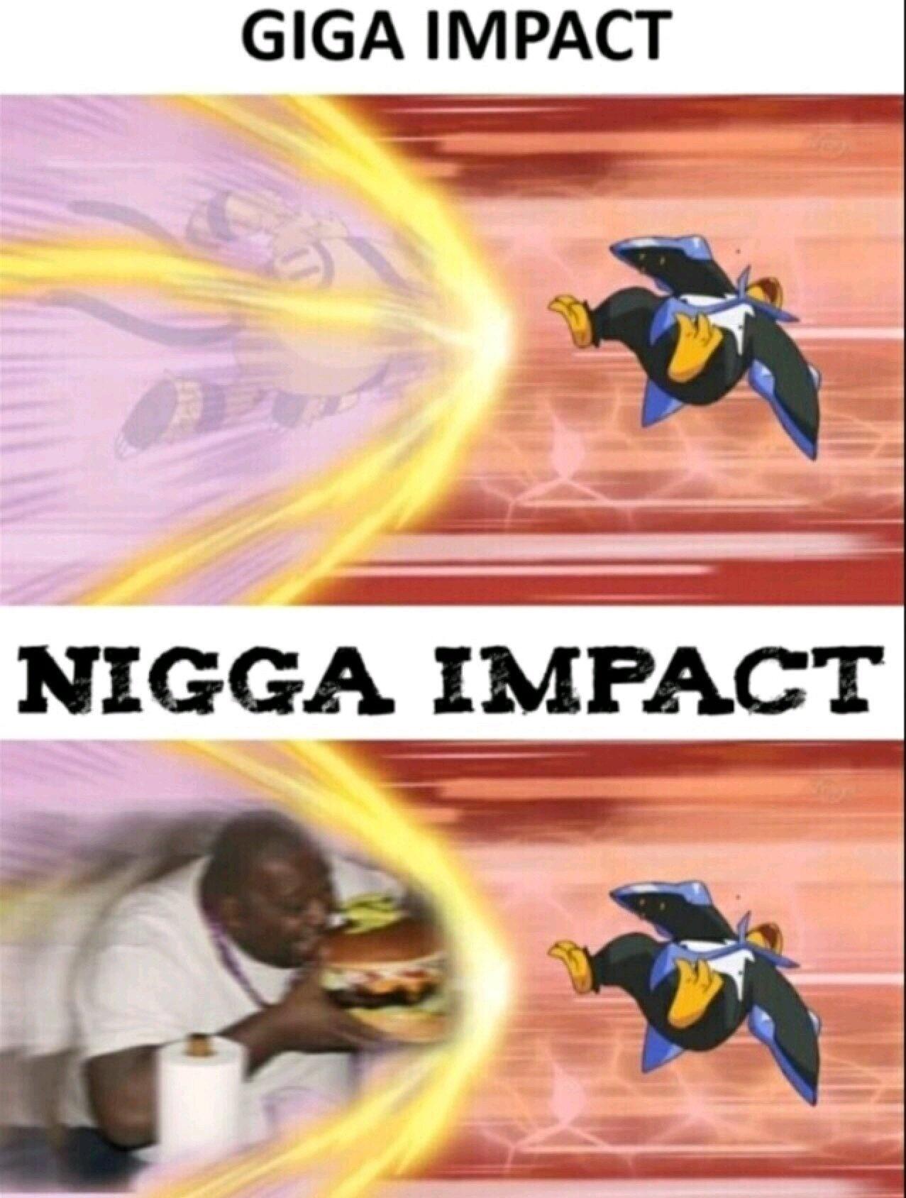 Nigga impact