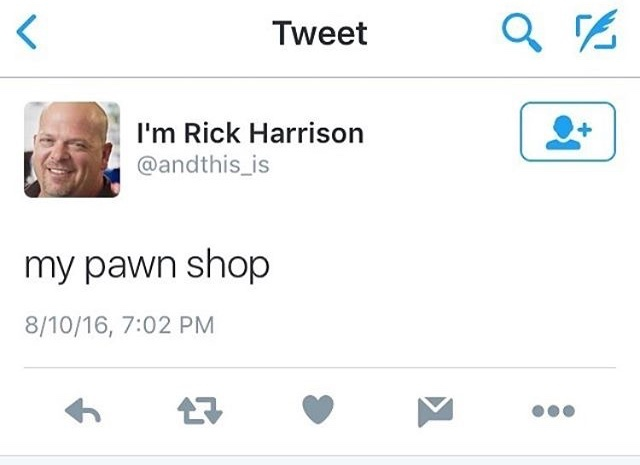 Ik Rick Harrison and this... is my pawn shop - meme