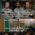 Taylor Housewives Super Troopers