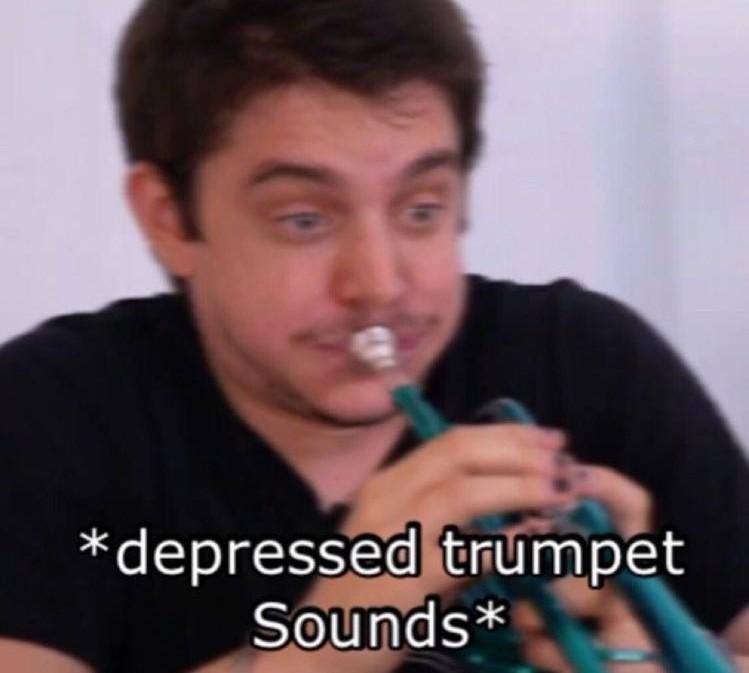 Depressed trumpet - meme