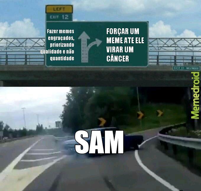 Meme factory ta melhor q a SAM