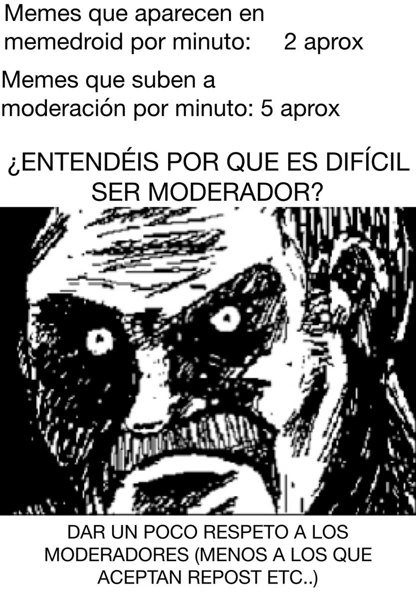 No todos los moderadores son malos - meme