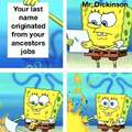 Your lastname originated from your ancestors jobs