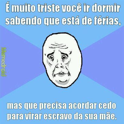 Triste realidade :'( - meme