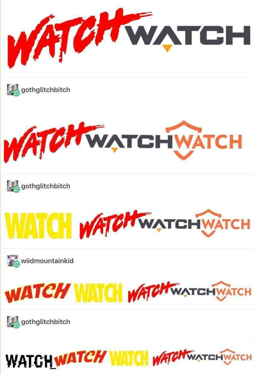 Insert Watch in a game name. Why not? - meme