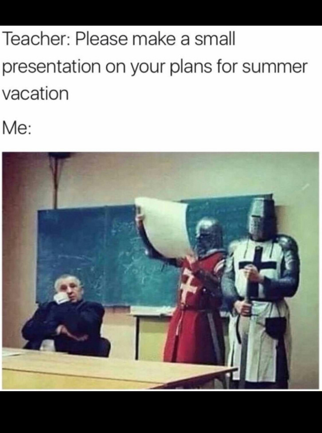 Please make a small presentation on your plans for summer vacation - meme
