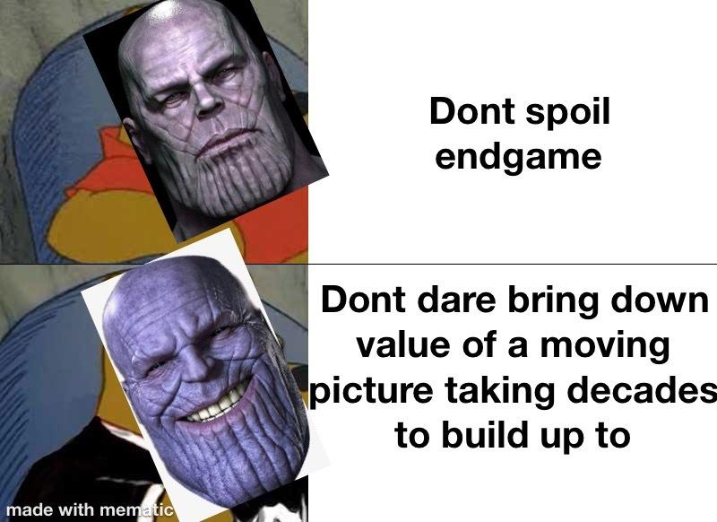 Dont spoil endgame - meme