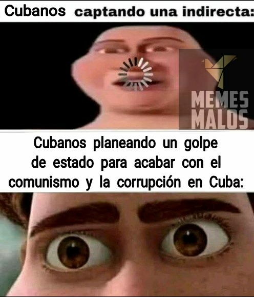 Como cuando cubano planeando golpe de estado, PD: abuC oido - meme