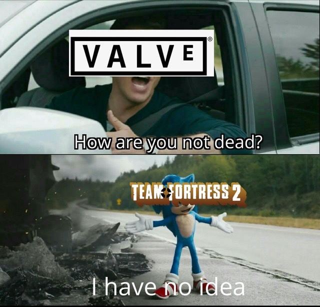 TF2 is eternal. - meme