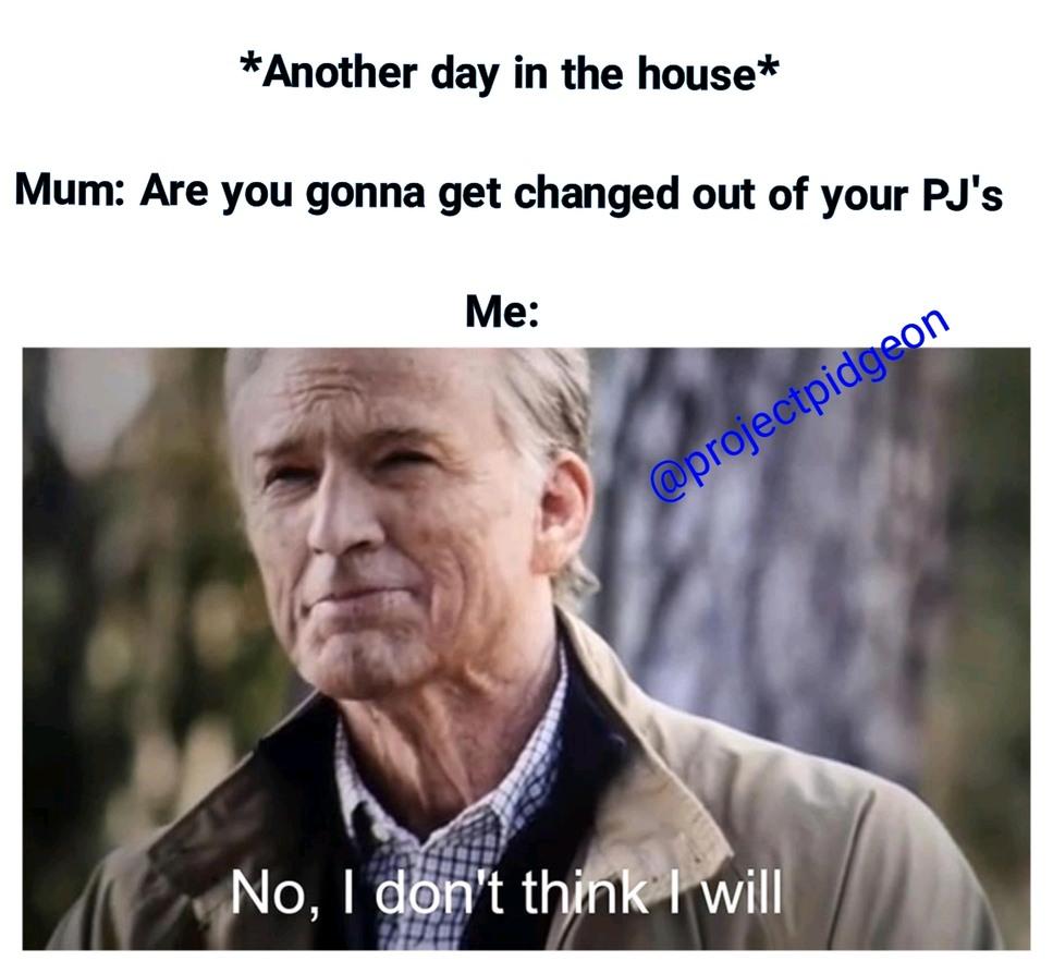 I'm too comfy to change - meme