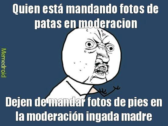 DEJEN DE PASAR PATAS!! - meme