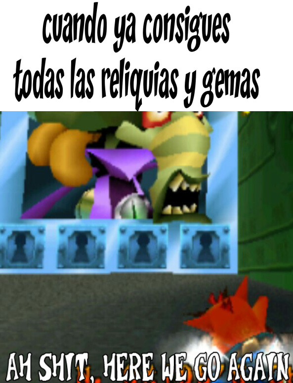 Todas las gemas y reliquias - meme