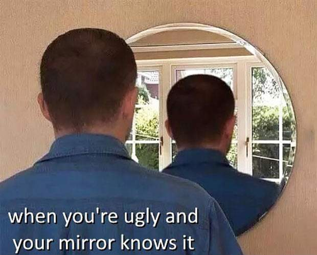 Your mirror knows you | gagbee.com - meme