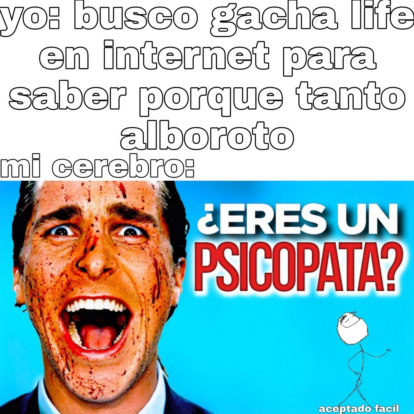 No soy psicopata:betterthan: - meme