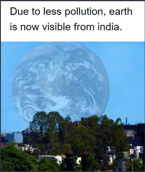 Due to less pollution, earth is now visible from India - meme