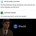 Do flat earthers think the moon, sun and all the other planets are flat too?