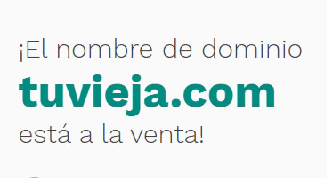¡El nombre de dominio tuvieja.com está a la venta! - meme