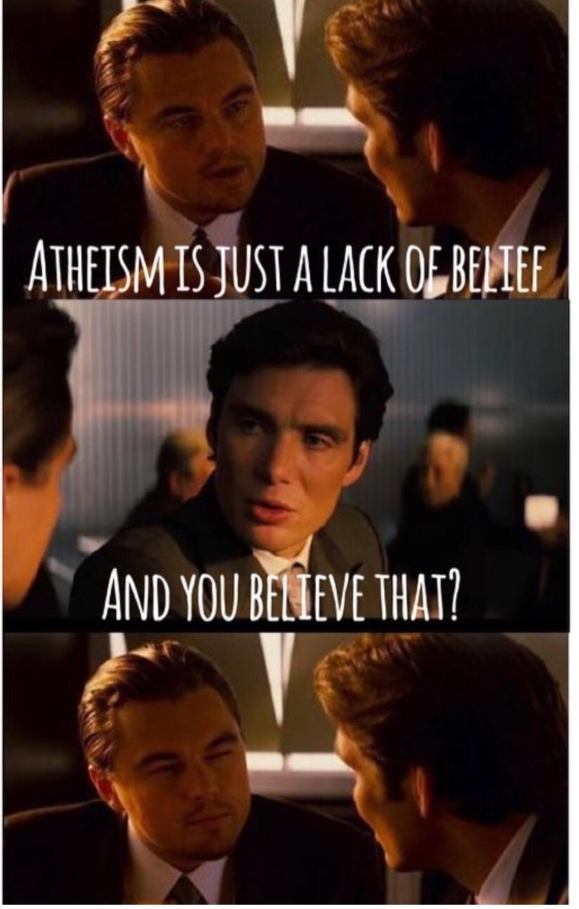 Faith is inescapable. - meme