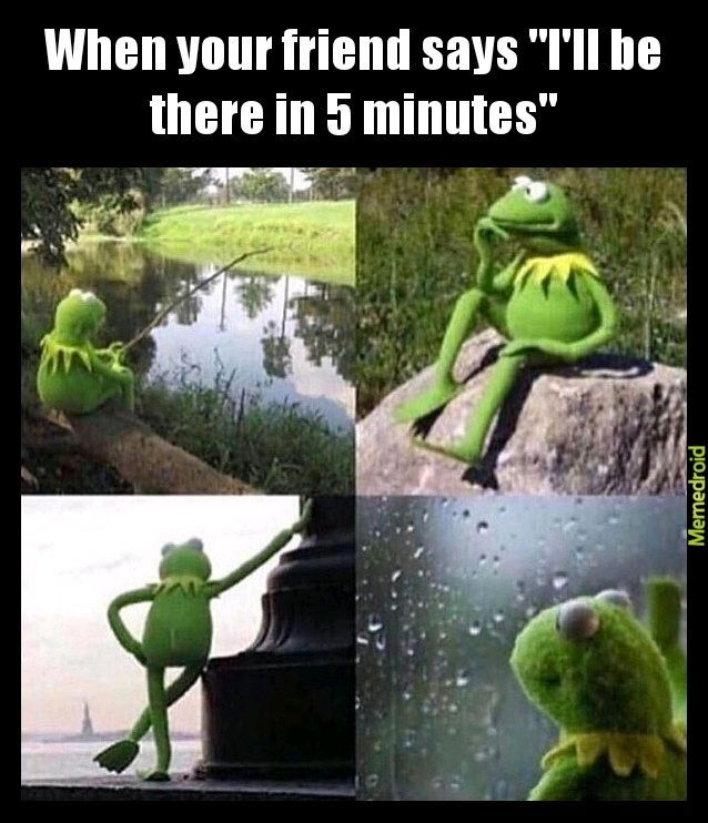 "5 ""minutes"" - meme"