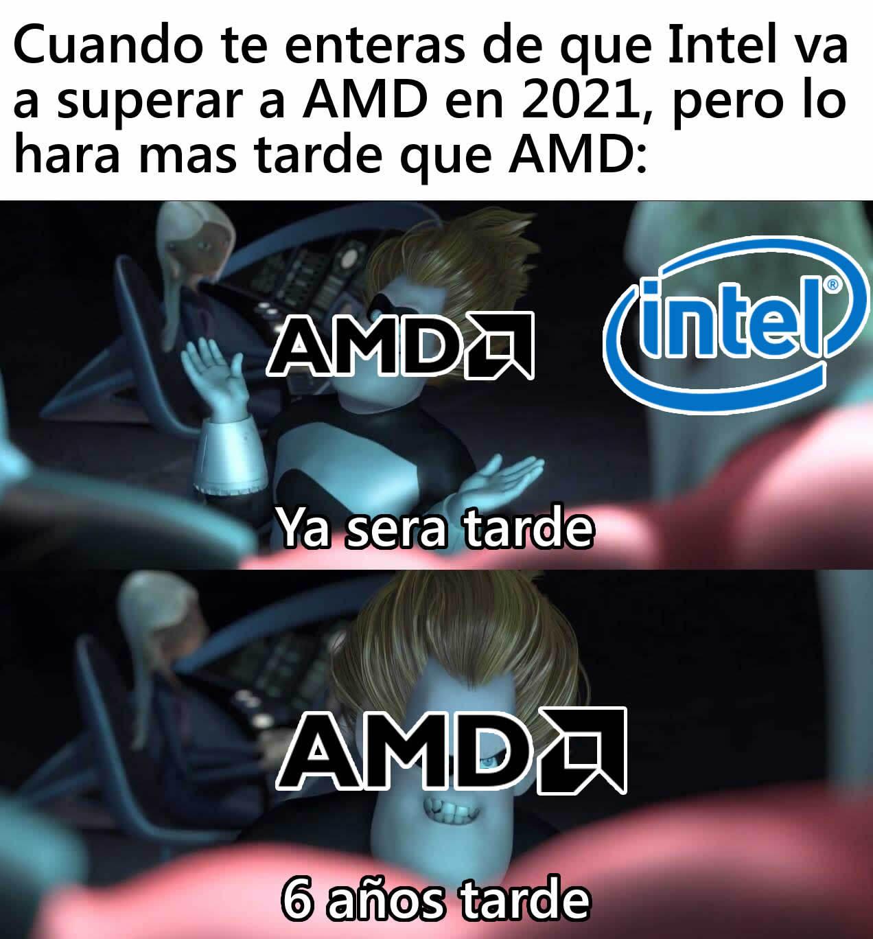 En 2021 Intel podria superar a AMD, pero lo hara tarde, 6 años tarde - meme