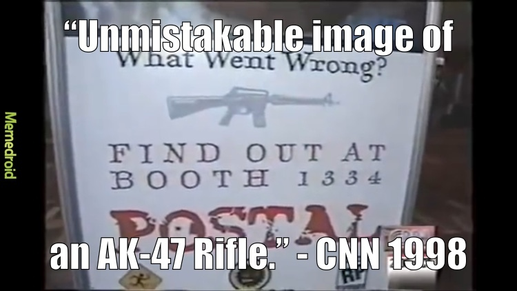 """At E3 in 1998, CNN reported on POSTAL 1, and they called this image of an M16A2 an """"unmistakable image of an AK47 Rifle."""" - meme"""