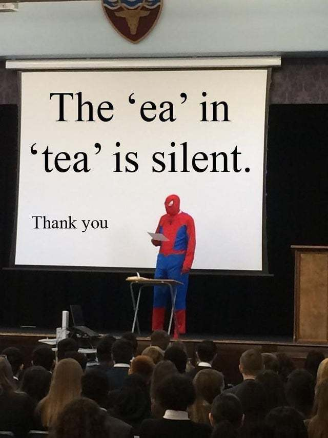 The 'ea' in 'tea' is silent - meme