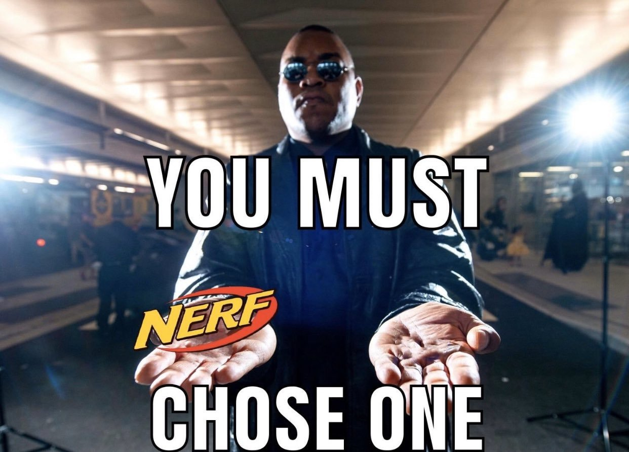 It's nerf or nothing - meme