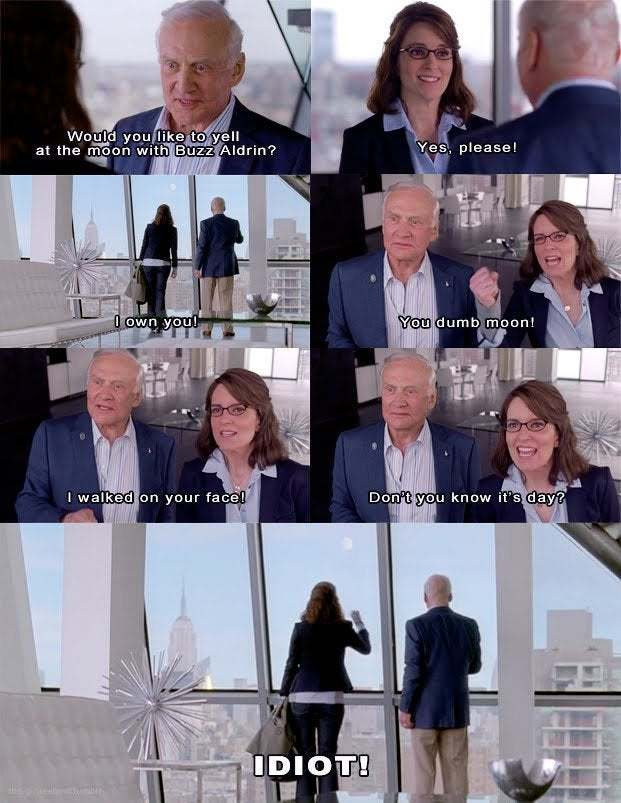 Would you like to yell at the moon with Buzz Aldrin? - meme