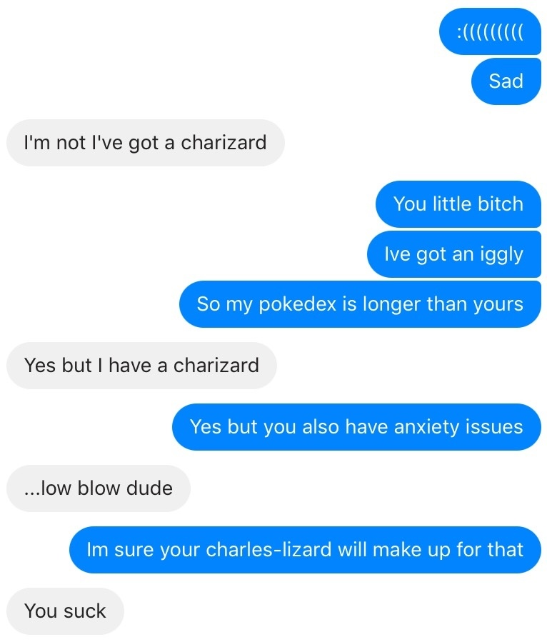 my friend caught a charizard in pokemon go. i'm salty. he also has memedroid