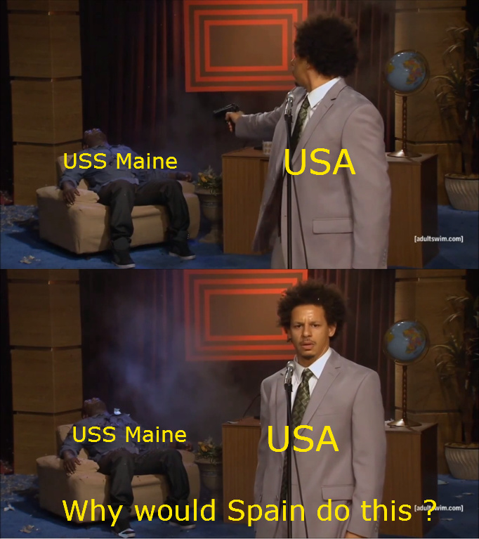 and that's how the American-Spanish war started - meme