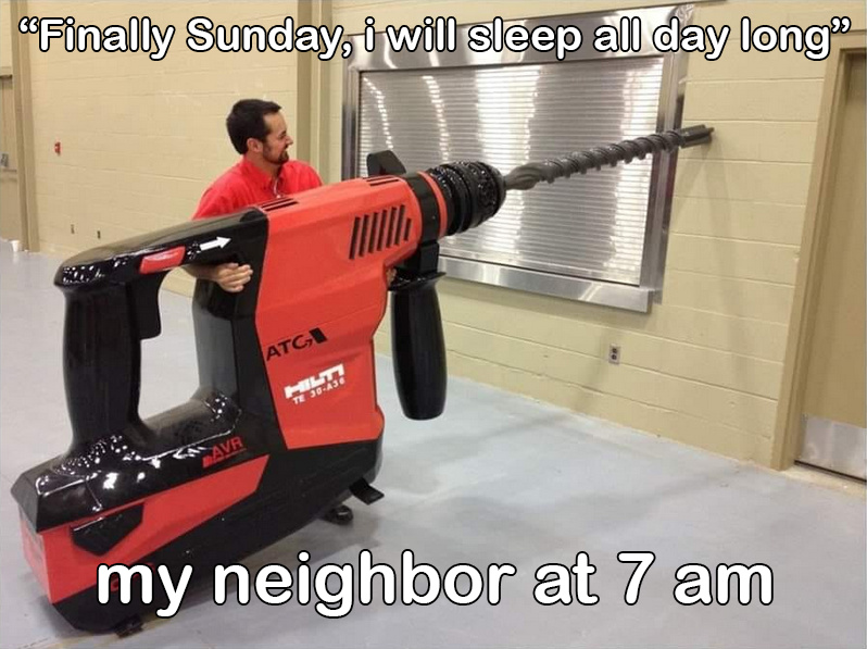 we all have that one neighbor - meme