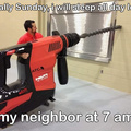 we all have that one neighbor