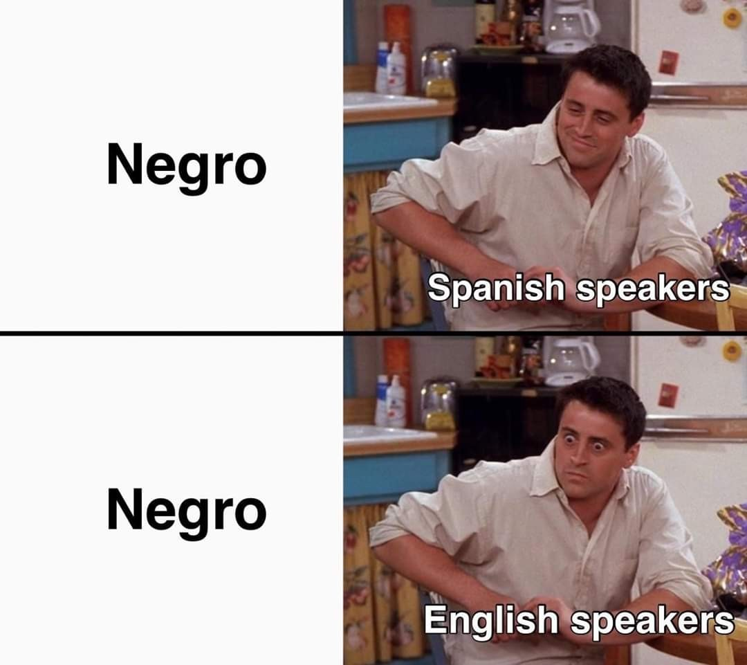 I'm not racist, I just speak Spanish:v - meme