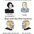 Boys With Time machine Be Like......