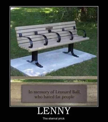 In memory of Lenny, who hated fat people - meme