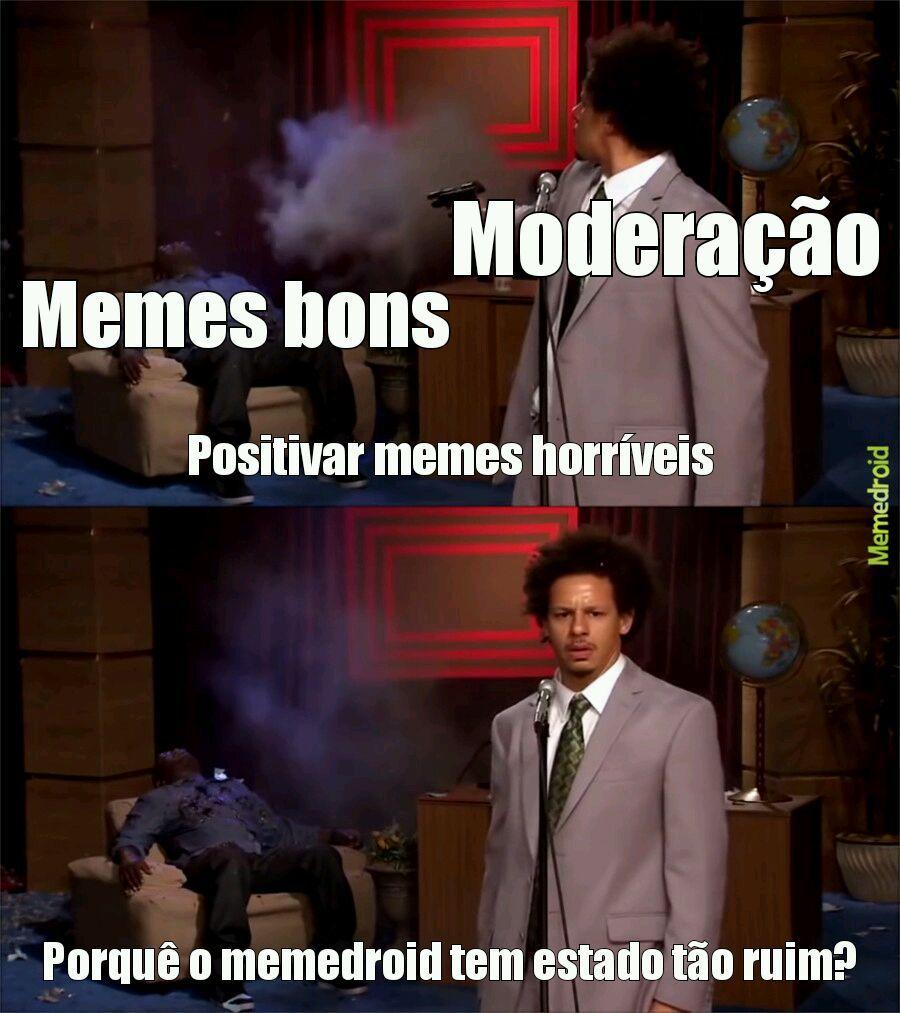 Pq moderação? - meme