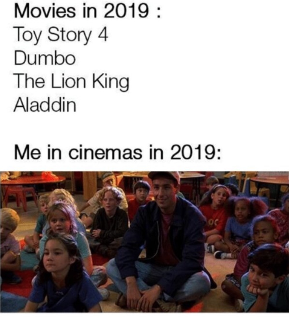 Movies in 2019 be like - meme