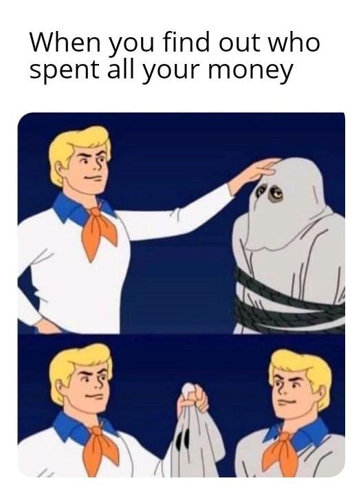 Hahaha... I'm broke AF - meme