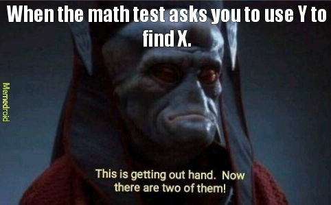 I don't know where your X is so stop asking me Y. - meme