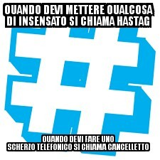 Hashtag o cancelletto? - meme
