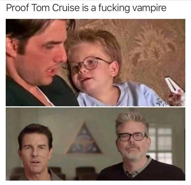 Proof Tom Cruise is a fucking vampire - meme