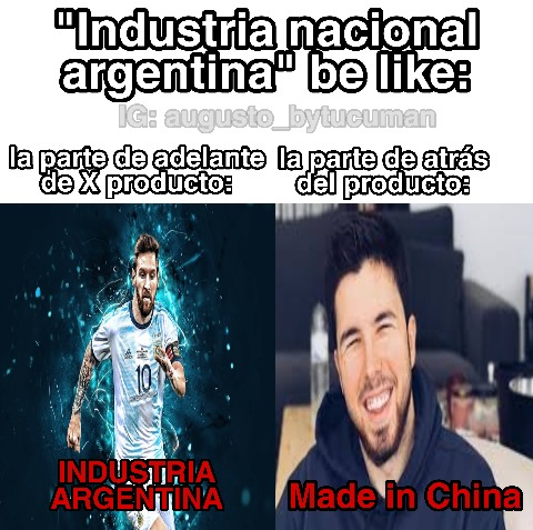 When tu gobierno habla de industria nacional, but Made in China - meme