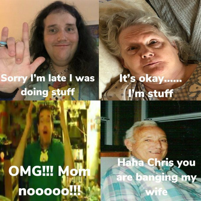 Chris chan apparently fucked his mom, who is literally dying slowly - meme