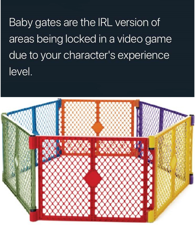 Bay gates are the IRL version of areas being locked in a video game due to your character's experience level - meme