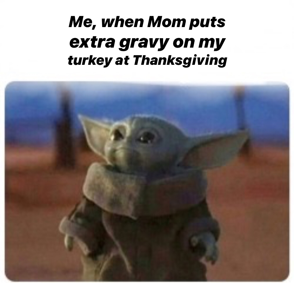I want a baby yoda - meme