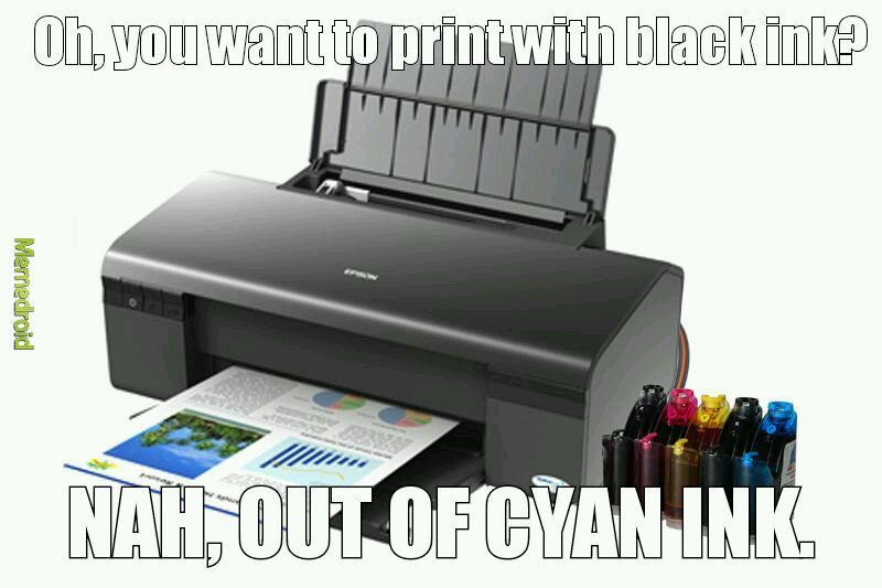 Imagine if printers were sentient/self aware. - meme
