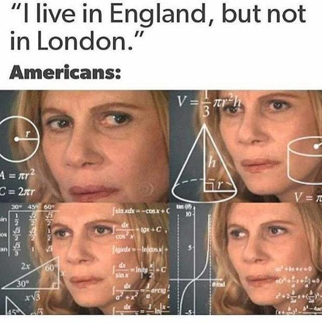 I live in England, but not in London - meme