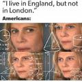 I live in England, but not in London